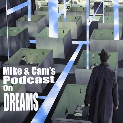 Mike and Cam's Podcast on Dreams