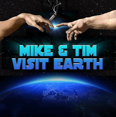Mike and Tim Visit Earth