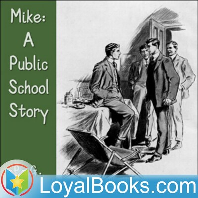 Mike: A Public School Story by P. G. Wodehouse
