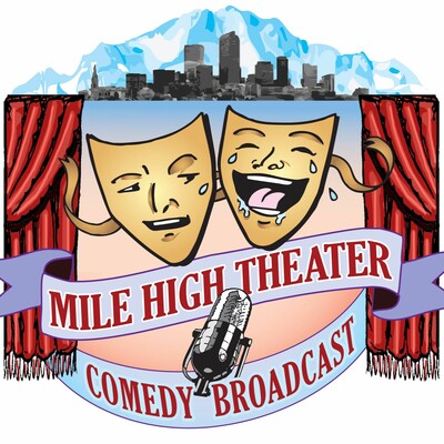 Mile High Theater Comedy Broadcast