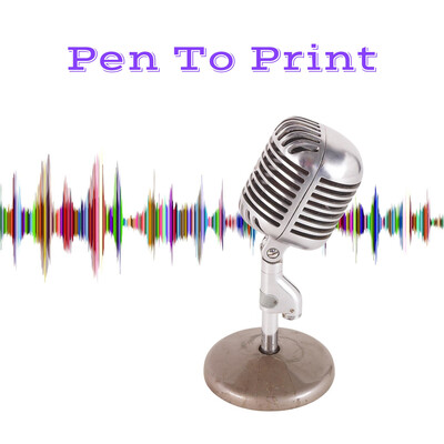 Pen To Print: THE PODCAST FOR ASPIRING AUTHORS & WRITERS