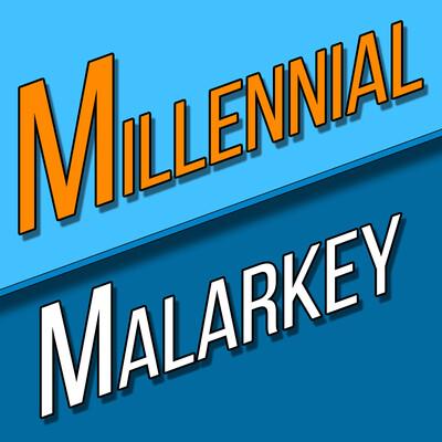 Millennial Malarkey