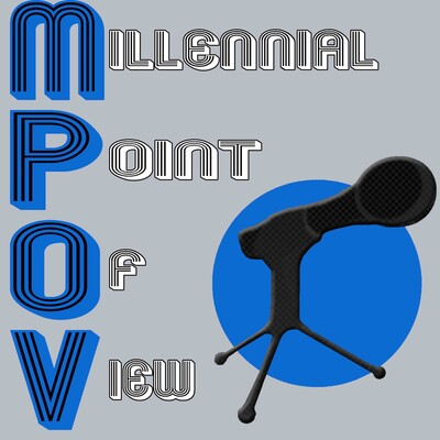 Millennial Point of View Podcast