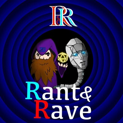 R&R: Rants and Raves