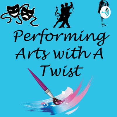 Performing Arts with a Twist