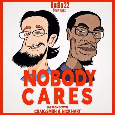 Radio 22: Nobody Cares