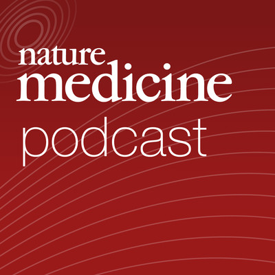 Nature Medicine Podcast