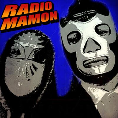 Radio Mamon ( Podcast en Español )