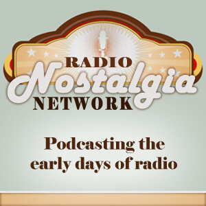 Radio Nostalgia Network Podcast