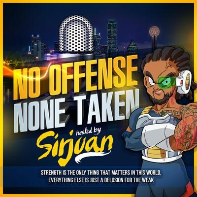 No Offense None Taken Podcast
