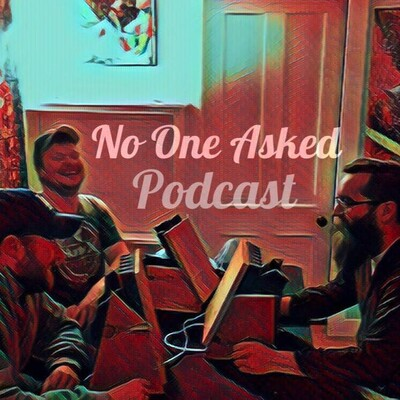No One Asked Podcast