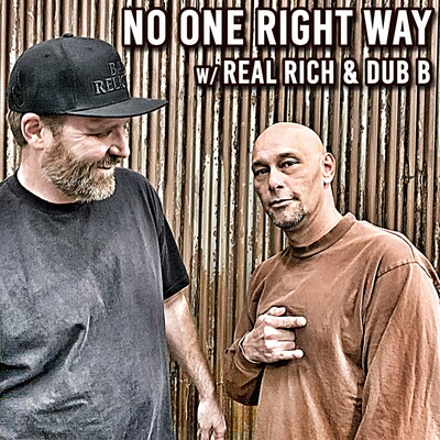 No One Right Way w/ Real Rich & Dub B
