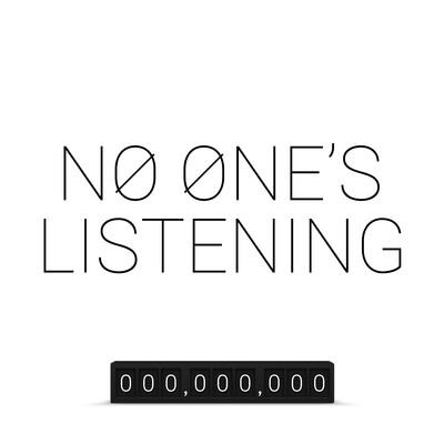 No One's Listening