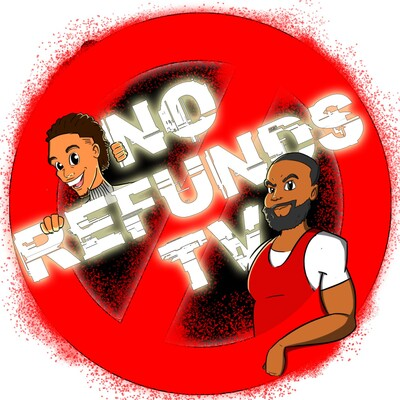 No Refund$ Podcast