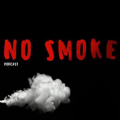 No Smoke Podcast