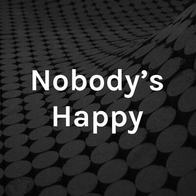 Nobody's Happy