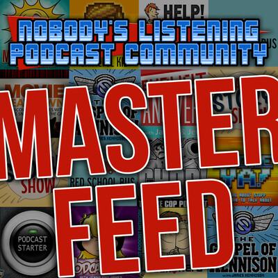 Nobody's Listening Podcast Community Master Feed
