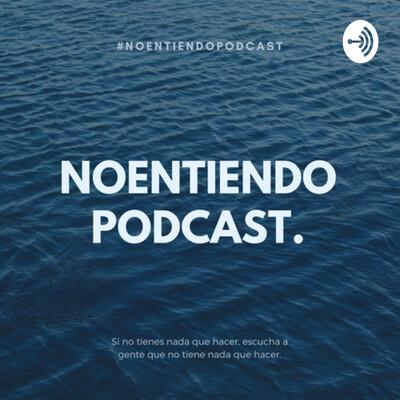 Noentiendopodcast