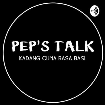 Pep's Talk
