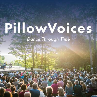 PillowVoices: Dance Through Time