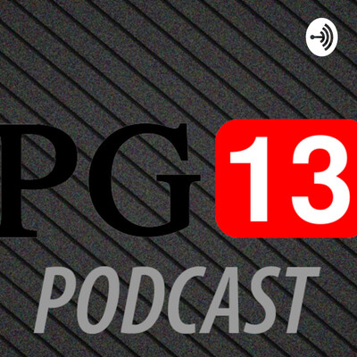 Pg13 Podcast