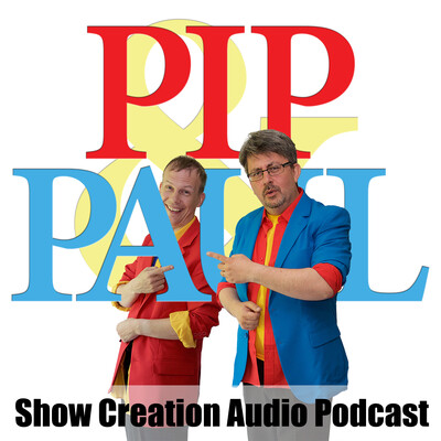 Pip and Paul Show Creation Podcast