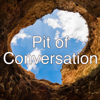Pit of Conversation