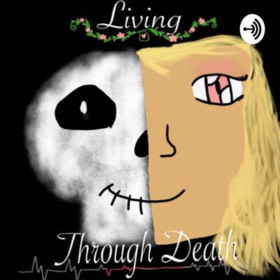 Living Through Death