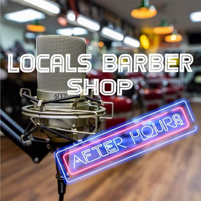 Locals Barbershop After Hours