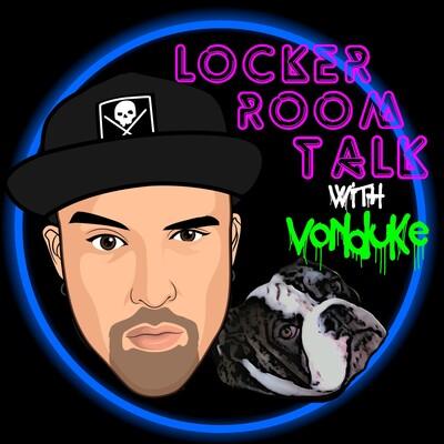 Locker Room Talk with Vonduke