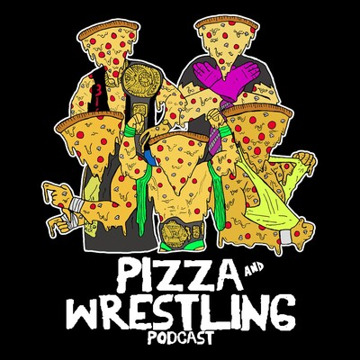 Pizza & Wrestling Podcast