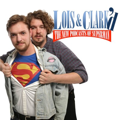 Lois & Clark'd: The New Podcasts of Superman