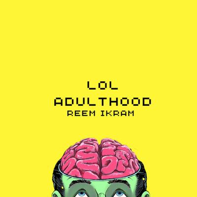 LOL ADULTHOOD