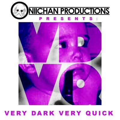 Oniichan Productions Presents: Very Dark Very Quick