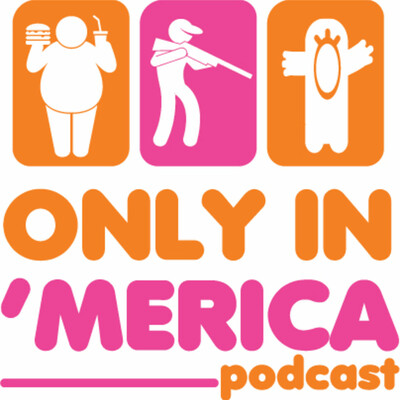 Only in America Podcast