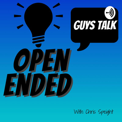 Open Ended: Guys Talk