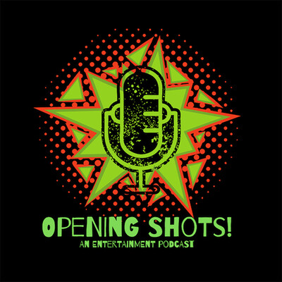 Opening Shots Podcast