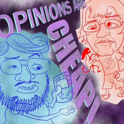 Opinions are Cheap