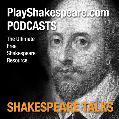 PlayShakespeare.com Podcast: Shakespeare Talks