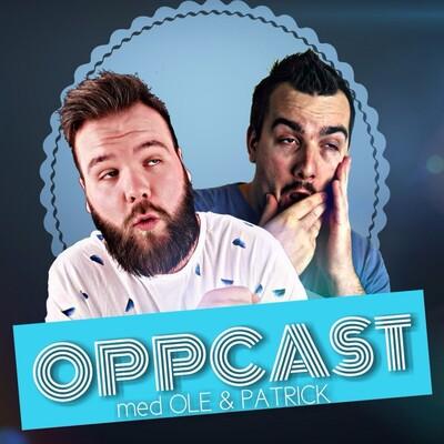 Oppcast med Ole & Patrick