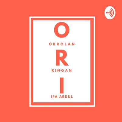ORI - Obrolan Ringan Ifa Abdul