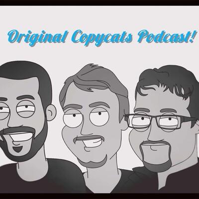 Original Copycats Podcast
