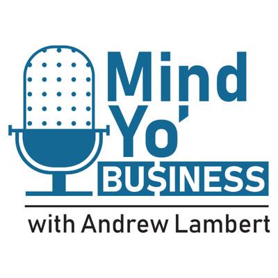 Mind Yo' Business's podcast