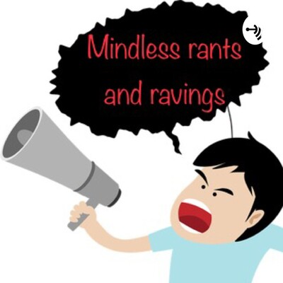 Mindless rants and ravings