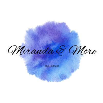 Miranda & More