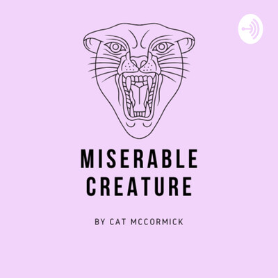 Miserable Creature