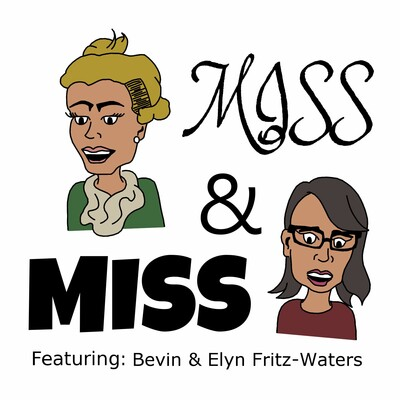 Miss & Miss Podcast
