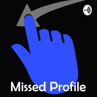 Missed Profile- Dating and Relationships