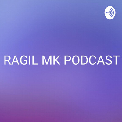 RAGIL MK PODCAST