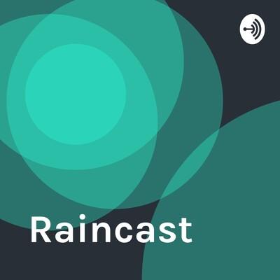 Raincast